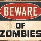 Beware-Zombies